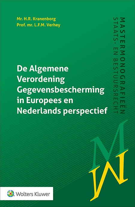 De Algemene Verordening Gegevensbescherming in Europees & Nederlands perspectief