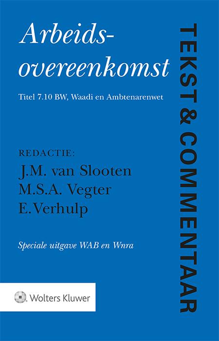 Tekst & Commentaar Arbeidsovereenkomst Speciale uitgave WAB en Wnra