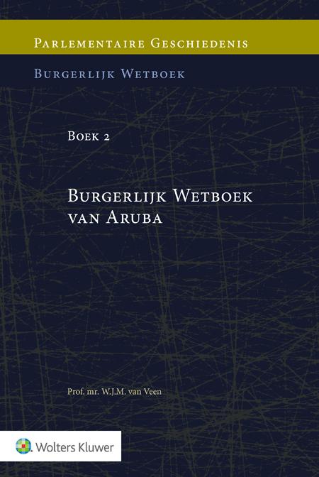 Parlementaire geschiedenis van Boek 2 Burgerlijk Wetboek van Aruba