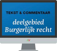 Tekst & Commentaar Deelgebied Burgerlijk Recht online