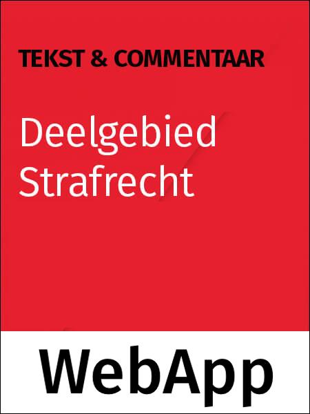 Tekst & Commentaar Deelgebied Strafrecht online